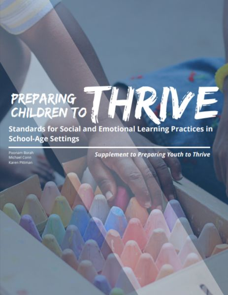 Preparing Children to Thrive: Standards for Social and Emotional Learning Practices in School-Age Settings